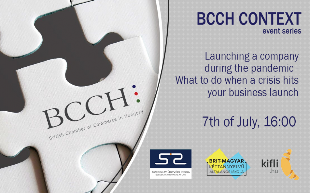 BCCH Context – July 7 – What to do when your business launch is hit by a crisis